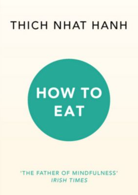 How to Eat, Thich Nhat Hanh