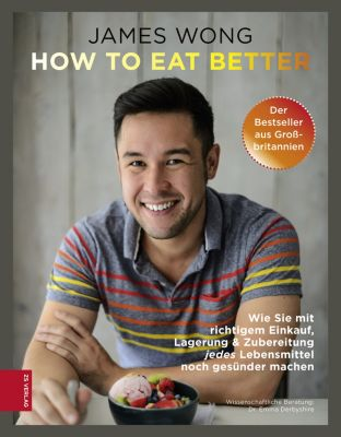 How to eat better, James Wong