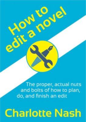 How to Edit a Novel, Charlotte Nash