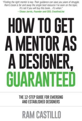 How to get a mentor as a designer, guaranteed, Ram Castillo