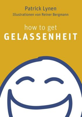 How to get Gelassenheit, Patrick Lynen