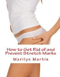 How to Get Rid of and Prevent Stretch Marks, Marilyn Martin