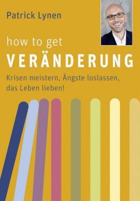 How to get Veränderung, Patrick Lynen