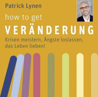 How to get Veränderung, 4 Audio-CDs, Patrick Lynen