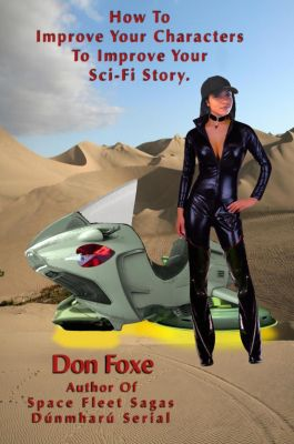 How To Improve Your Characters To Improve Your Sci-Fi Story, Don Foxe