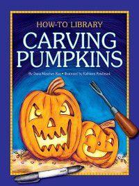 How-To Library: Carving Pumpkins, Dana Meachen Rau