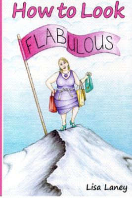 How to Look Flabulous, Lisa Laney