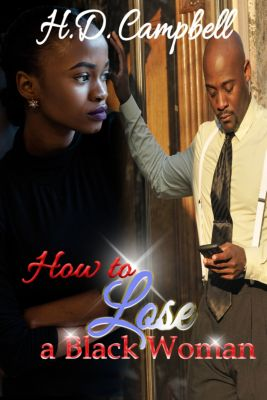 How to Lose a Black Woman, H.D. Campbell