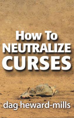How to Neutralize Curses, Dag Heward-Mills
