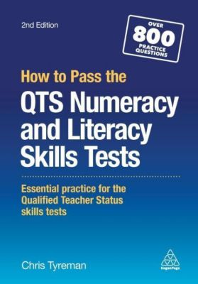 How to Pass the QTS Numeracy and Literacy Skills Tests, Chris Tyreman