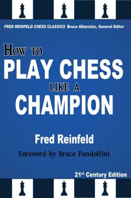 How to Play Chess like a Champion, Fred Reinfeld