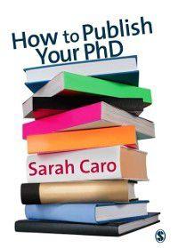 How to Publish Your PhD, Sarah Caro