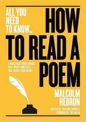 How to Read a Poem, Malcom Hebron