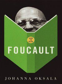 How to Read Foucault, Johanna Oksala