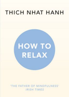 How to Relax, Thich Nhat Hanh
