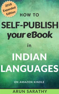 How to Self-Publish Your eBook in Indian Languages on Amazon, Arun Sarathy