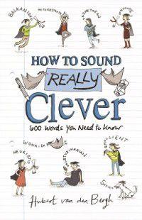 How to Sound Really Clever, Hubert Van den Bergh