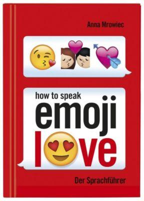 How to speak Emoji: LOVE - Anna Mrowiec |