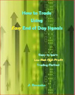 How to Trade Using Easy End of Day Signals, J. Bosanko