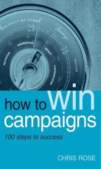 How to Win Campaigns, Chris Rose