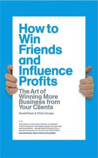 How to Win Friends and Influence Profits, C. Cowpe D. Kean