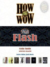 How to Wow with Flash, Colin Smith