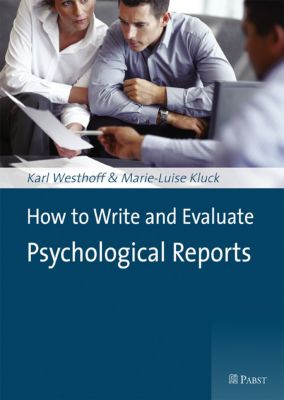 How to Write and Evaluate Psychological Reports, Karl Westhoff, Marie-Luise Kluck