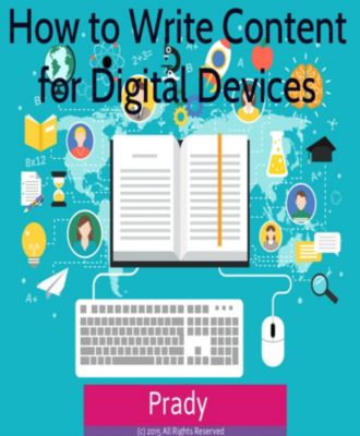 How to Write Content for Digital Devices, Prady, Pradeep Muthappa