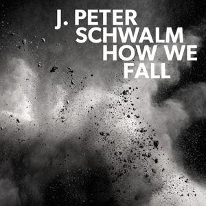 How We Fall (Vinyl), Peter J. Schwalm
