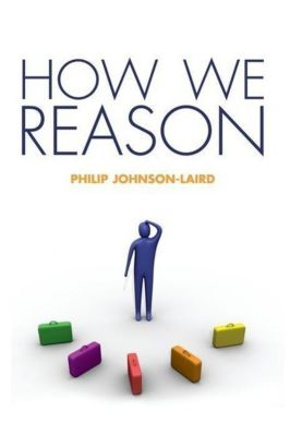 How We Reason, Philip Johnson-Laird