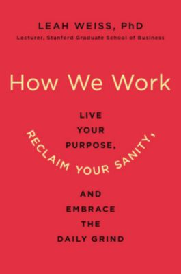How We Work, Leah Weiss