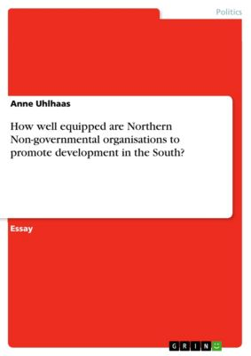 How well equipped are Northern Non-governmental organisations to promote development in the South?, Anne Uhlhaas