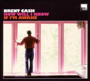 How Will I Know If I m Awake (Vinyl), Brent Cash