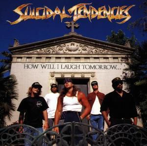 How Will I Laugh Tomorrow When I Can't Even Smile Today, Suicidal Tendencies