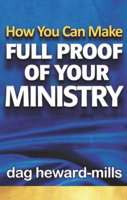 How You Can Make Full Proof of Your Ministry, Dag Heward-Mills