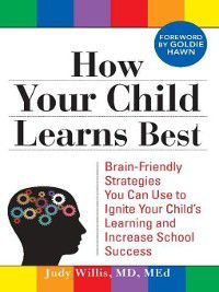 How Your Child Learns Best, Judy Willis