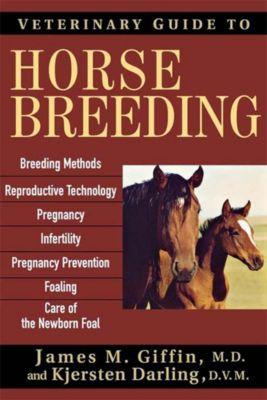 Howell Book House: Veterinary Guide to Horse Breeding, James M. Giffin, Kjersten Darling