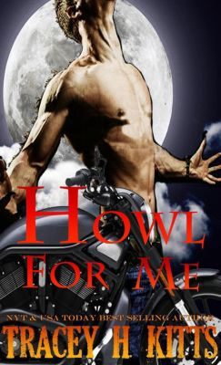 Howl for Me, Tracey H. Kitts