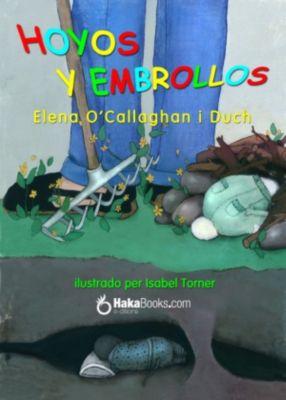 Hoyos y embrollos, Elena O'Callaghan i Duch