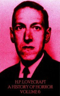 HP Lovecraft - A History in Horror, H.P Lovecraft