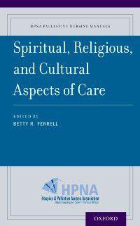 HPNA Palliative Nursing Manuals: Spiritual, Religious, and Cultural Aspects of Care