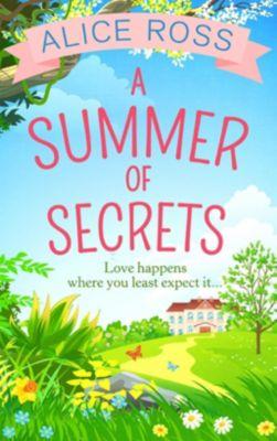 HQ Digital: A Summer Of Secrets (Countryside Dreams, Book 2), Alice Ross