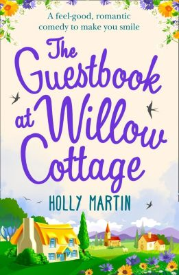 HQ Digital: The Guestbook at Willow Cottage: A feel-good, romantic comedy to make you smile, Holly Martin