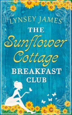 HQ Digital: The Sunflower Cottage Breakfast Club (A Luna Bay novel), Lynsey James