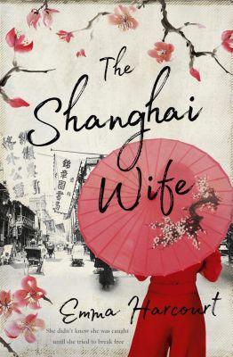 HQ Fiction: The Shanghai Wife, Emma Harcourt