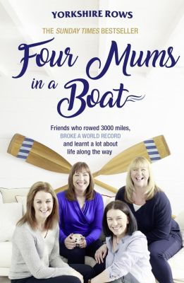 HQ: Four Mums in a Boat: Friends who rowed 3000 miles, broke a world record and learnt a lot about life along the way, Helen Butters, Janette Benaddi, Niki Doeg, Frances Davies