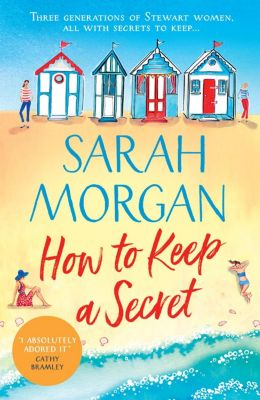 HQ: How To Keep A Secret: A fantastic and brilliant feel-good summer read that you won't want to end!, Sarah Morgan