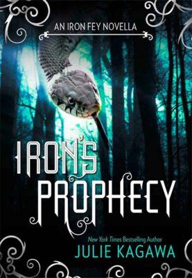 HQ Young Adult: Iron's Prophecy (The Iron Fey), Julie Kagawa