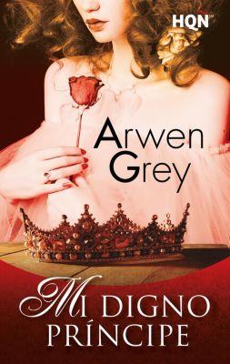HQÑ: Mi digno príncipe, Arwen Grey