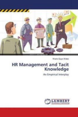 HR Management and Tacit Knowledge, Wario Guyo Wako